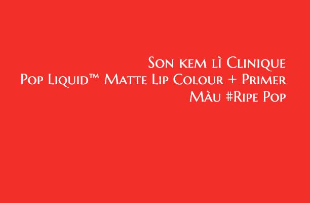 Son kem lì Clinique pop liquid matte lip colour + primer #Ripe Pop