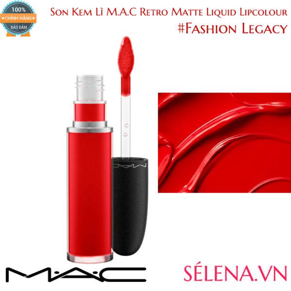 Son Kem Lì M.A.C Retro Matte Liquid Lipcolour #Fashion Legacy
