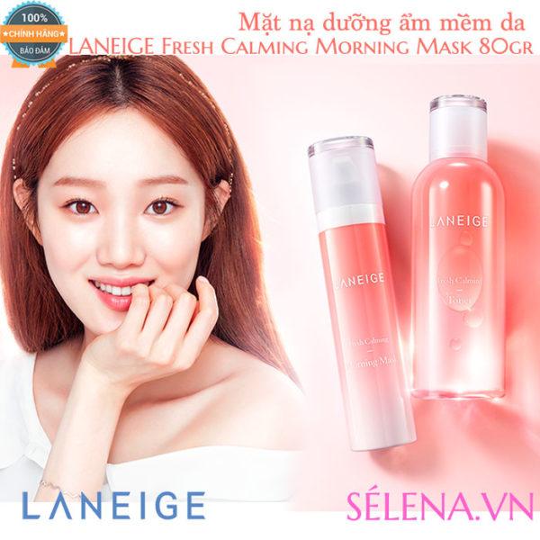 Mặt nạ dưỡng ẩm mềm da Laneige Fresh Calming Morning Mask 80gr