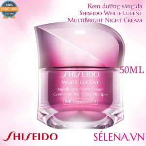 Kem dưỡng sáng da Shiseido White Lucent MultiBright Night Cream 50ml