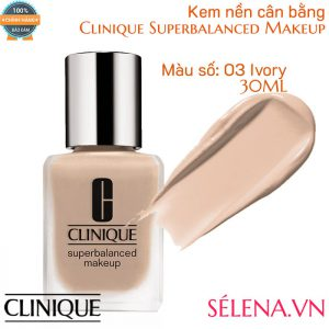 Kem nền cân bằng Clinique Superbalanced Makeup màu 03 Ivory