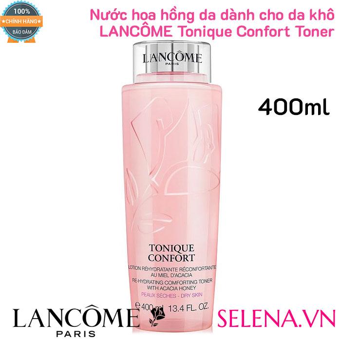 Nước hoa hồng da khô Lancome Tonique Confort Toner 400mlNước hoa hồng da khô Lancome Tonique Confort Toner 400ml