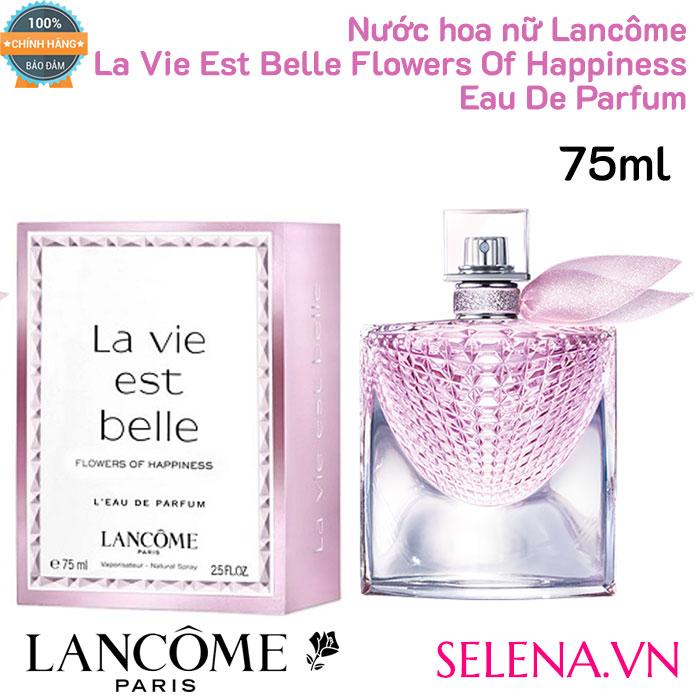 Lancôme La Vie Est Belle Flowers Of Happiness Eau De Parfum 75ml