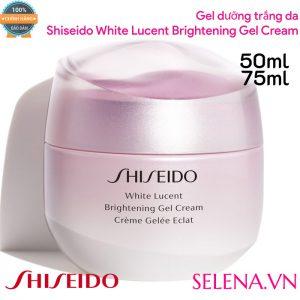 Gel dưỡng trắng da Shiseido White Lucent Brightening Gel Cream 50ML 75ML