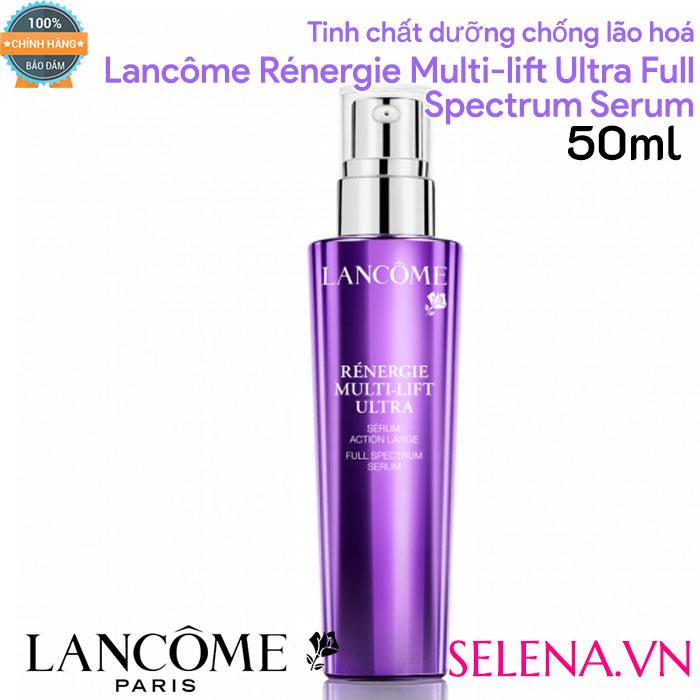 Tinh chất dưỡng chống lão hoá Lancôme Rénergie Multi-lift Ultra Full Spectrum Serum 50ml