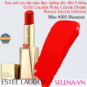 Son môi Estee Lauder Pure Color Desire Rouge Excess Lipstick #303 Shoutout