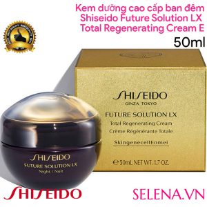 Kem dưỡng ban đêm Shiseido Future Solution Lx Total Regenerating Cream E 50ML