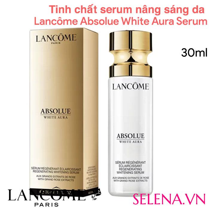 Tinh chất dưỡng sáng da Lancôme Absolue White Aura Serum Regenerating Whitening Serum with Grand Rose Extracts