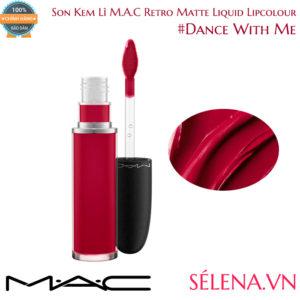 Son Kem Lì M.A.C Retro Matte Liquid Lipcolour #Dance With Me