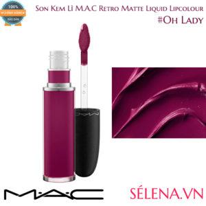 Son Kem Lì M.A.C Retro Matte Liquid Lipcolour #Oh Lady