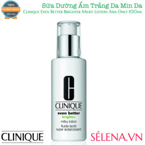 Sữa Dưỡng Clinique Even Better Brighter Milky Lotion Asia Only 100ml