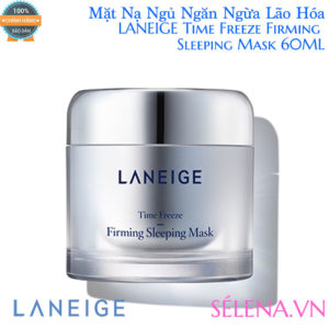 Mặt nạ ngủ ngăn lão hóa Laneige time freeze firming sleeping mask 60ml