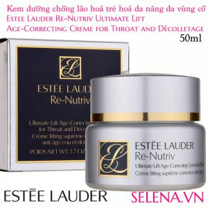 Kem dưỡng nâng da vùng cổ và ngựcEstee Lauder Re-Nutriv Ultimate Lift Age-Correcting Creme for Throat and Décolletage
