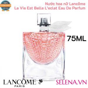 Nước hoa nữ Lancôme La Vie Est Belle L'eclat Eau De Parfum 75mlNước hoa nữ Lancôme La Vie Est Belle L'eclat Eau De Parfum 75ml