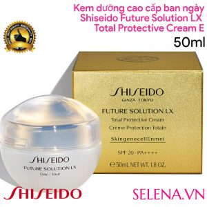 Kem dưỡng ban ngày Shiseido Future Solution LX Total Protective Cream E 50ml