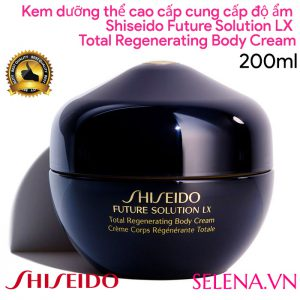 Kem dưỡng thể Shiseido Future Solution Lx Total Regenerating Body Cream 200ml