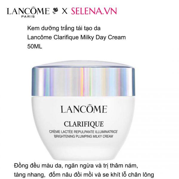 Kem dưỡng trắng tái tạo da Lancôme Clarifique Milky Day Cream đồng đều màu da, ngăn ngừa và trị thâm nám, tàng nhang, đốm nâu đồi mồi và se khít lỗ chân lông